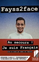 Fayss 2 face dans Au secours, je suis français !